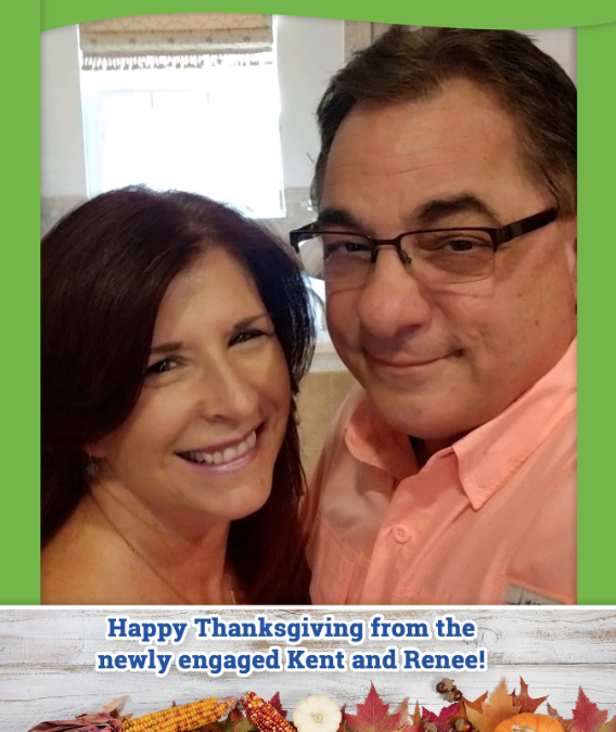 Happy Thanksgiving and Congratulations to Kent & Renee on their engagement!